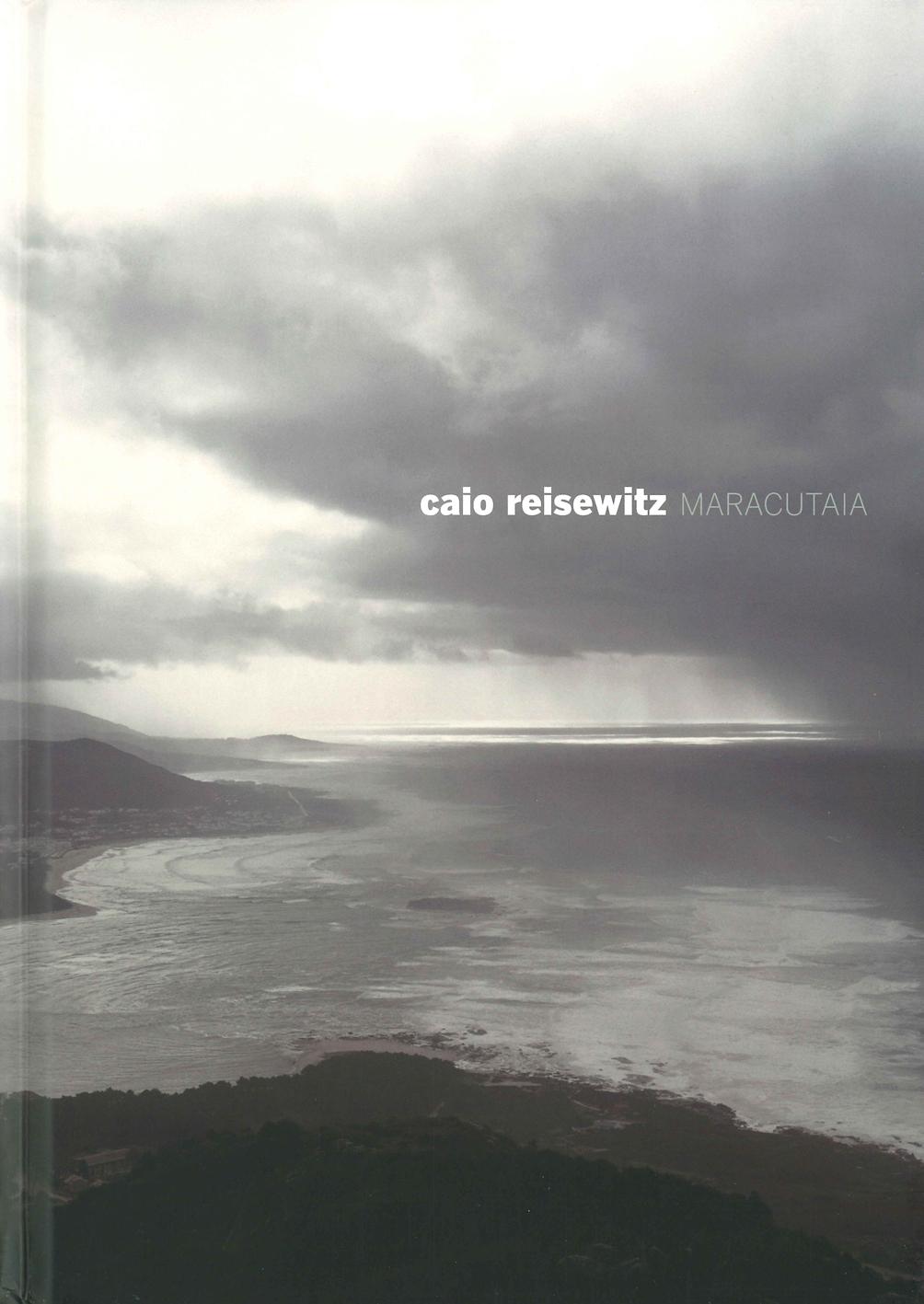 Caio Reisewitz. Maracutaia